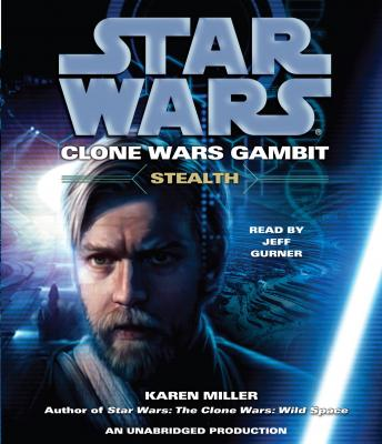 Listen Free To Stealth Star Wars Clone Wars Gambit By Karen Miller With A Free Trial