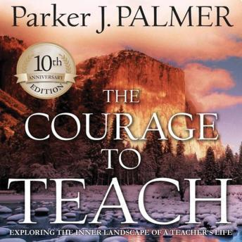 Listen To Courage To Teach 10th Anniversary Edition Exploring The