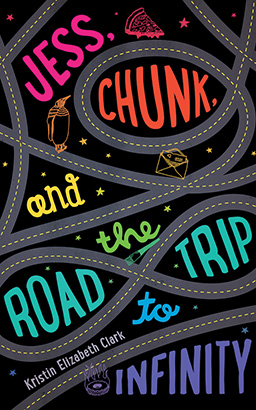 Jess, Chunk, and the Road Trip to Infinity, Kristin Elizabeth Clark