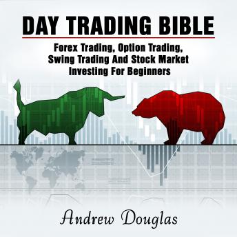 Listen Free to Day Trading Bible: Forex Trading, Option ...