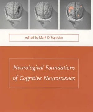 Neurological Foundations of Cognitive Neuroscience Mark D'Esposito