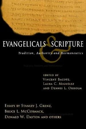 Evangelicals & Scripture : Tradition, Authority and Hermeneutics - Vincent E Bacote