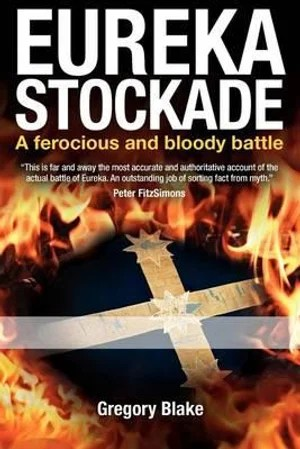 Image result for Eureka Stockade by gregory blake