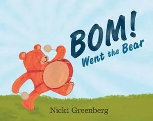 BOM! went the Bear - Nicki Greenberg