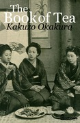 The Book of Tea - Kakuzo Okakura | Feedbooks