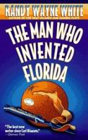 The Man Who Invented Florida (A Doc Ford Novel)