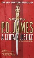 A Certain Justice (Adam Dalgliesh Mysteries)