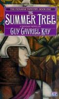 The Summer Tree (The Fionavar Tapestry, Book 1)