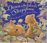 Cover of: Down in the Woods at Sleepytime by Carole Lexa Schaefer