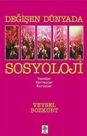 Değişen Dünyada Sosyoloji: Temeller, Kavramlar, Kurumlar