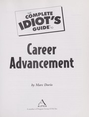 The complete idiot's guide to career advancement (2009