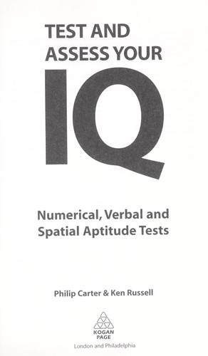 Test and assess your IQ : numerical, verbal, and spatial