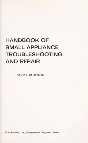 Handbook of small appliance troubleshooting and repair