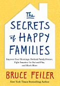 The Secrets of Happy Families: Improve Your Mornings, Rethink Family Dinner, Fight Smarter, Go Out and Play, and Much More Cover