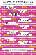 What We Talk about When We Talk about Anne Frank: Stories (Vintage) Cover