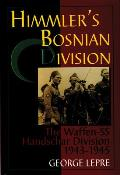Himmler's Bosnian Division: The Waffen-SS Handschar Division, 1943-1945 Cover