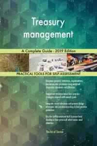 Treasury management A Complete Guide  2019 Edition