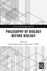 Philosophy of Biology Before Biology 1st edition