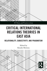 Critical International Relations Theories in East Asia 1st