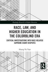 Race, Law, and Higher Education in the Colorblind Era 1st