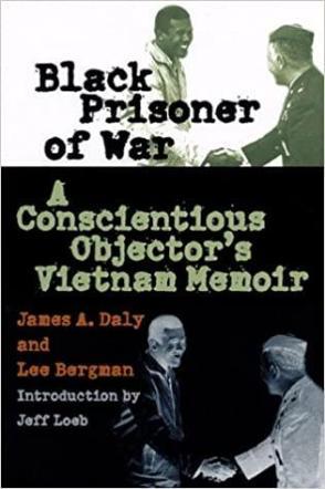Amazon.com: Black Prisoner of War: A Conscientious Objector's Vietnam Memoir (9780700610600): Daly, James A., Bergman, Lee: Libros