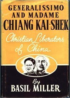 Generalissimo and Madame Chiang Kai-shek: Christian Liberators of China:  Miller, Basil: Amazon.com: Books