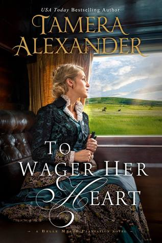 Book Review: To Wager Her Heart by Tamera Alexander
