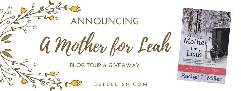 S&G Publishing Blog Tour Review: A Mother For Leah by Rachel Miller