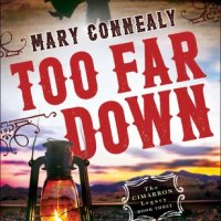 Review: Too Far Down by Mary Connealy