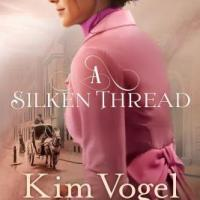 Book Review: A Silken Thread by Kim Vogel Sawyer