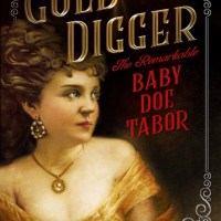 HFVBT Review: Gold Digger:The Remarkable Baby Doe Tabor by Rebecca Rosenberg