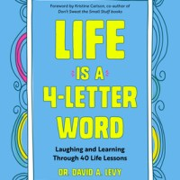 Suzy Approved Book Tours Review: Life Is a 4-Letter Word: Laughing and Learning Through 40 Life Lessons by David A. Levy