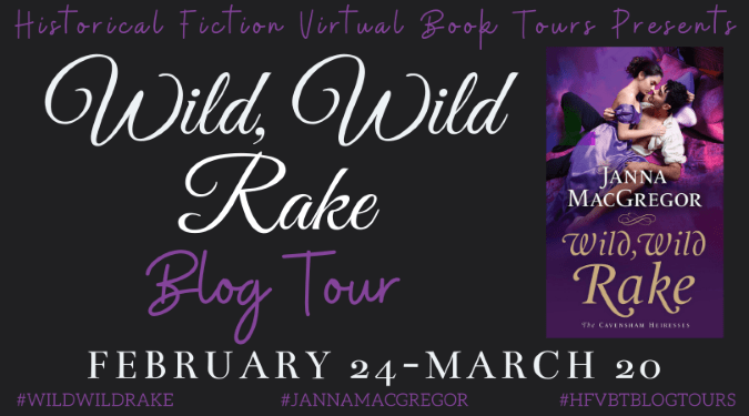 HFVBT Blog Tour & Excerpt: Wild, Wild Rake by Janna MacGregor