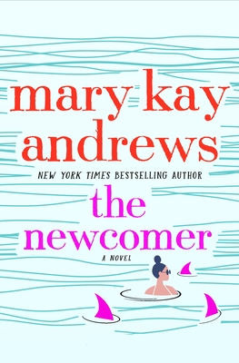 Anticipated Read: The Newcomer by Mary Kay Andrews