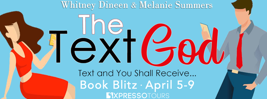 Xpresso Book Tours Book Blitz: The Text God by Whitney Dineen & Melanie Summers