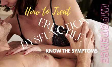 How to treat Erectile Dysfunction – Know the Symptoms