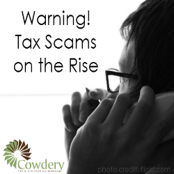 Tax Scams on the rise   Cowderytax.com