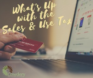 What's Up with the Sales & Use Tax? | CowderyTax.com #taxes