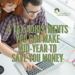 4 Tax Adjustments You Can Make Mid-Year to Save You Money