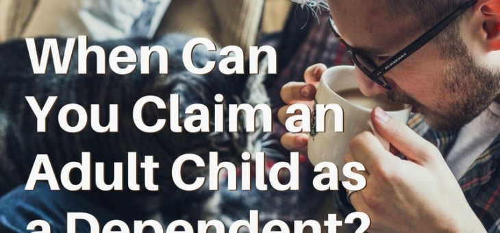 Can You Claim your Adult Child as a Dependent on your Tax Return?