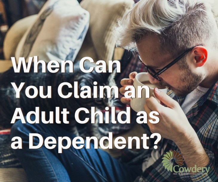 Can You Claim your Adult Child as a Dependent on your Tax Return? |  CowderyTax.com #taxes