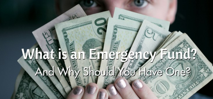 What is an Emergency Fund? Why Should You Have One?