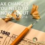 Tax Changes You Need to Know About When Filing for 2018 | CowderyTax.com #taxes #taxes2018