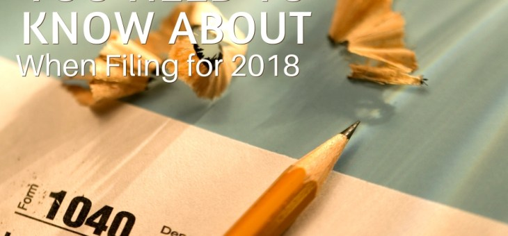 Tax Changes You Need to Know About When Filing for 2018