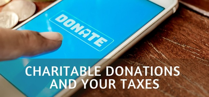 What You Need to Know About Charitable Donations and Your Taxes