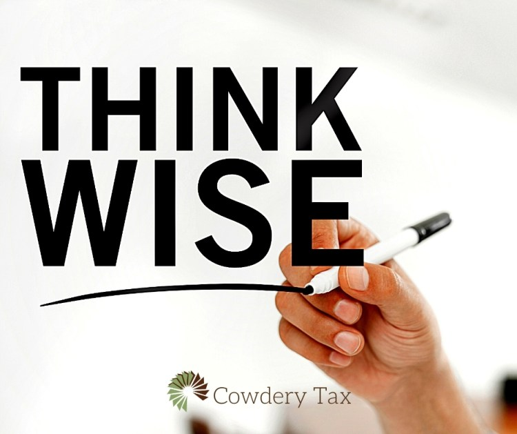 Think Wise - Wise Tax Tips to Know   CowderyTax.com