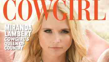 Current COWGIRL Magazine Cover Girl, Miranda Lambert, Launches her new single.