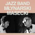 Zapraszamy na koncert Jazz Band Młynarski-Masecki