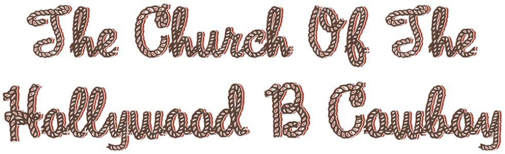 Church Of The Hollywood B Cowboy (Logo)