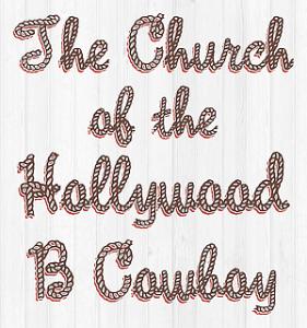 Church of the Hollywood B Cowboy (Stack Logo)